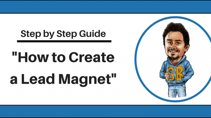 Step by Step Guide on How To Create A Lead Magnet